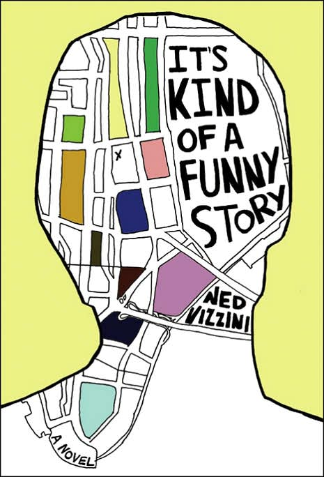 it s kind of a funny It's kind of a funny story by ned vizzini is very well written and realistic as it is based on the author's own stay on a psych ward the writing does an excellent job capturing the fractured thinking that paralyzes craig and stops him from being able to get anything done.