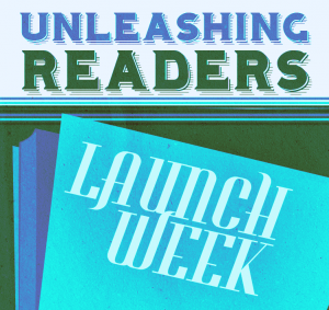 Unleashing Readers LaunchWeek2